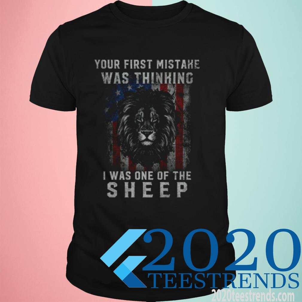 Official Lions Your First Mistake Was Thinking I Was One Of The Sheep American Shirt