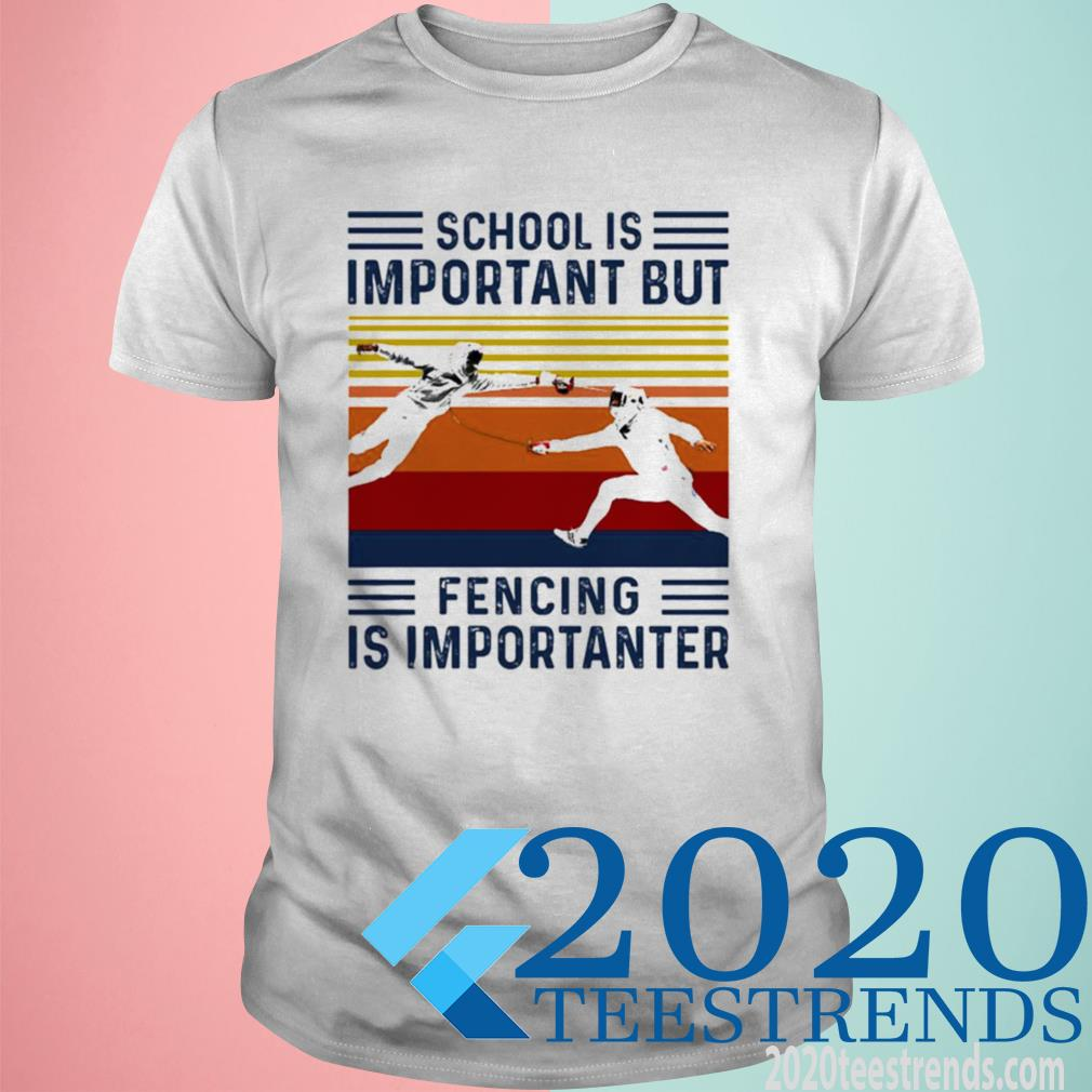 Official Fencing School Is Important But Fishing Is Importanter Vintage Shirt