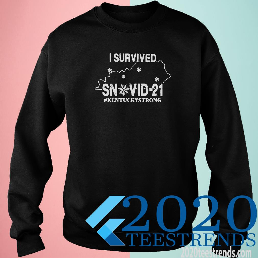 I Survived Snovid 21 Kentucky Strong Covid 19 Sweatshirt