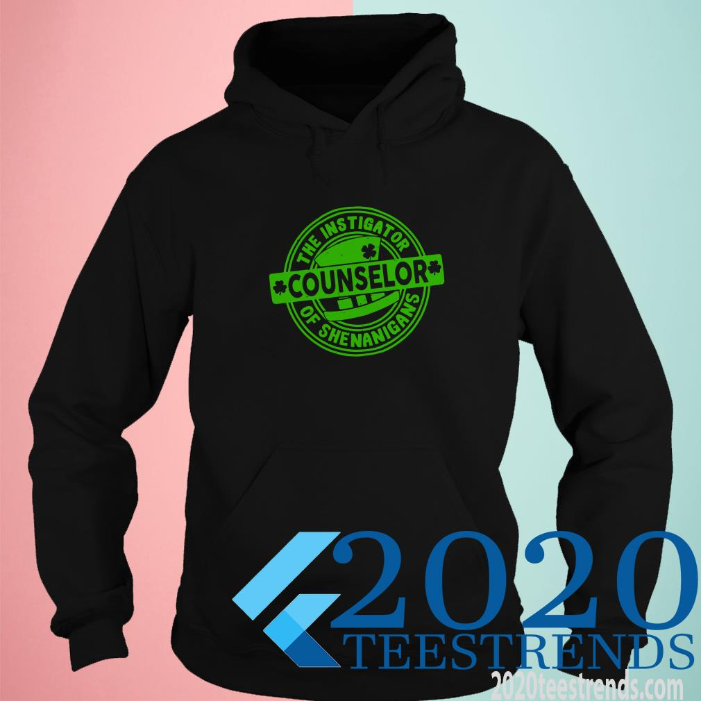 The Instigator Counselor Of Shenanigans The Instigator Counselor Of Shenanigans Hoodie