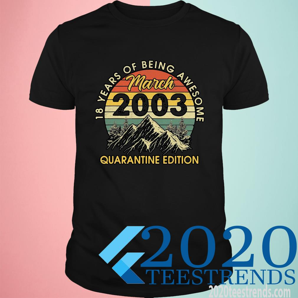 18 Years Of Being Awesome March 2003 Birthday Gifts Quarantine Vintage Funny Shirt