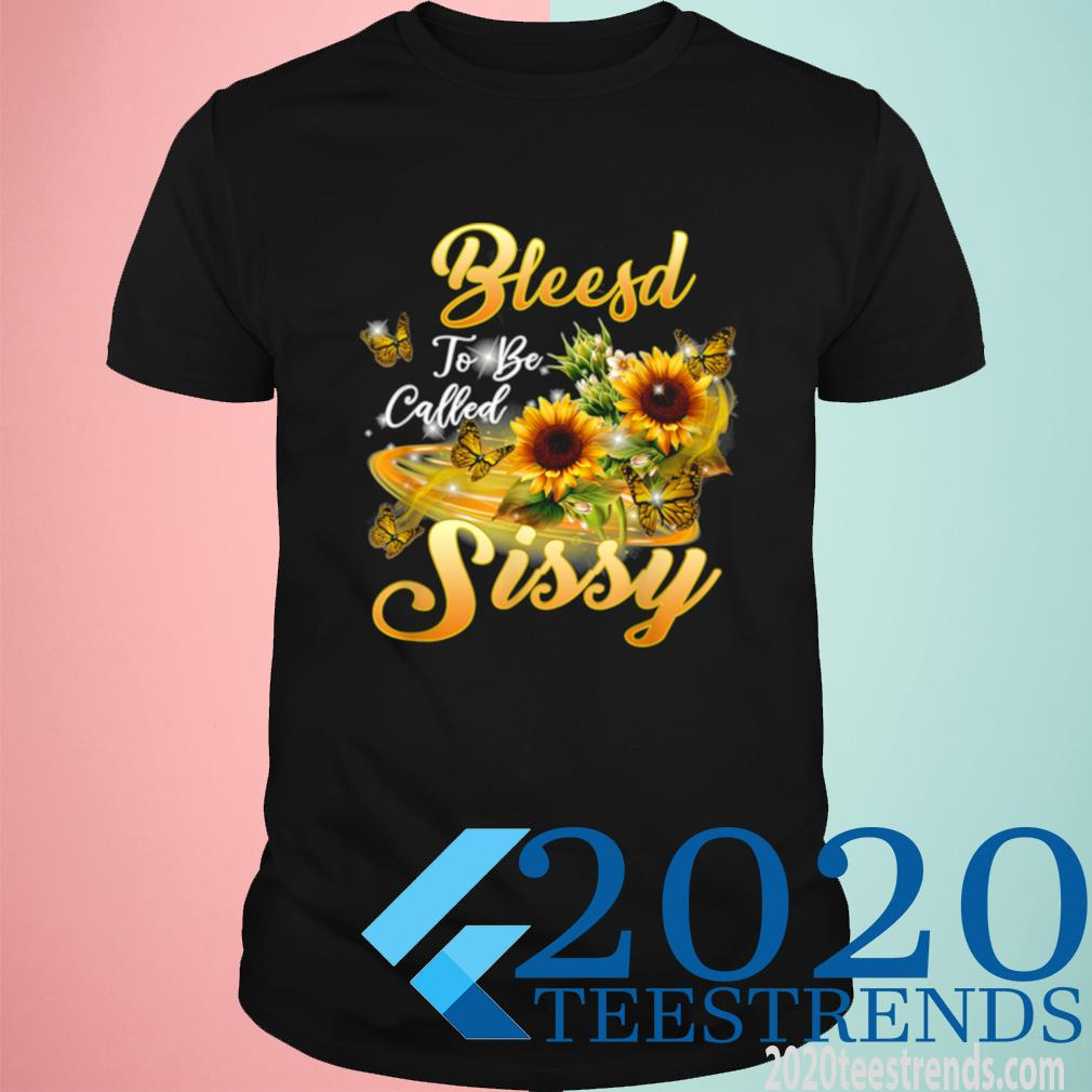 Blessed To Be Called Sissy Sunflower Mothers Day 2021 Shirt