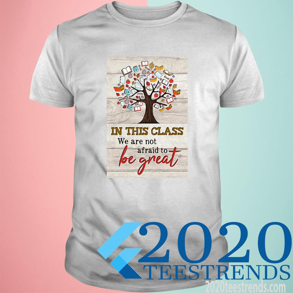 Book Tree In This Class We Are Not Afraid To Be Great Shirt