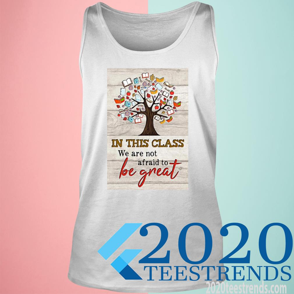 Book Tree In This Class We Are Not Afraid To Be Great Shirt tank top