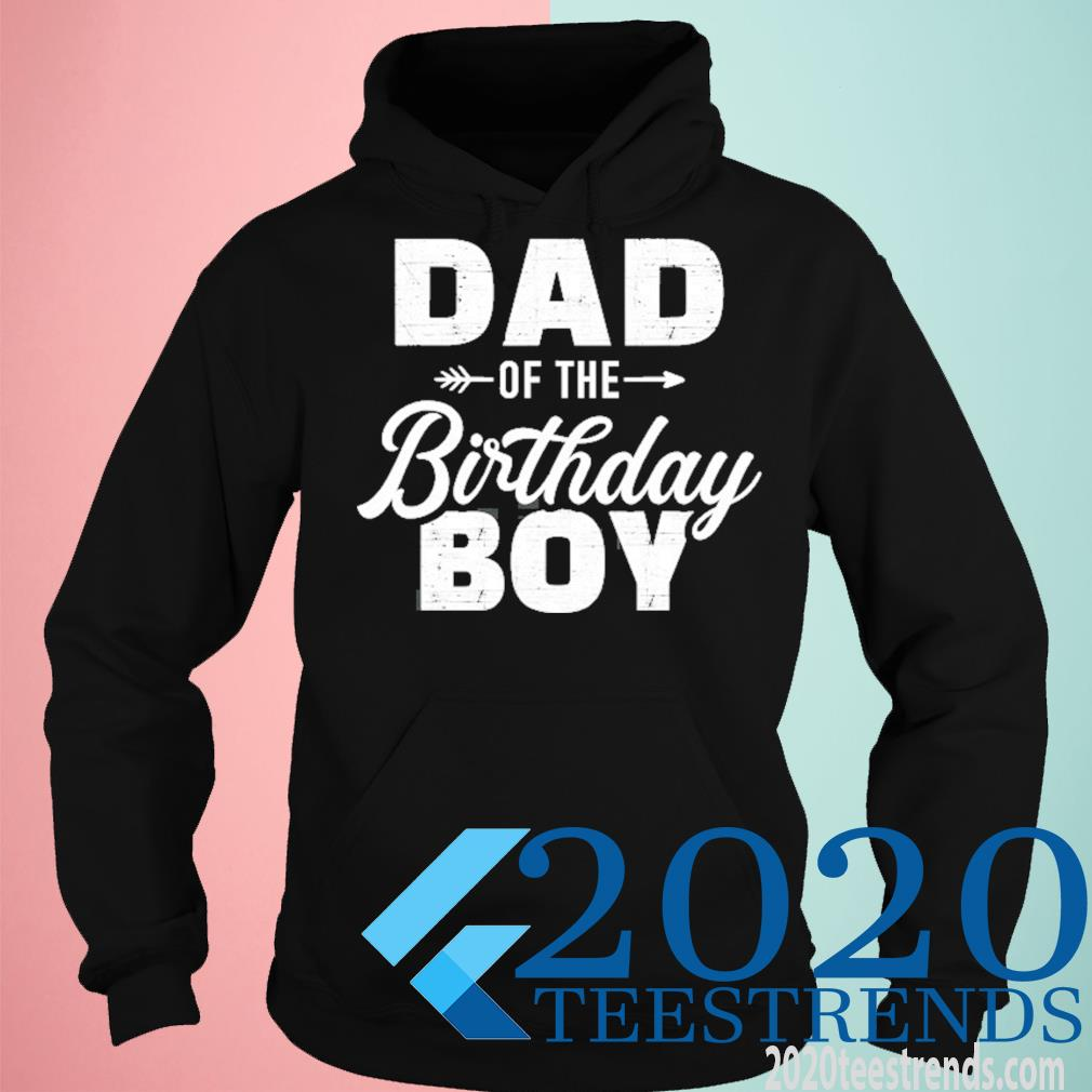 Dad Of The Birthday Boy Matching Family Party Shirt hoodie