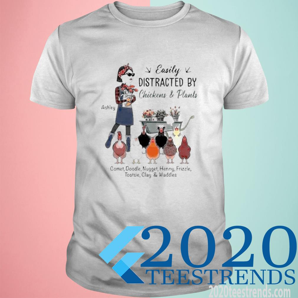 Easily Distracted By Chickens And Plants Shirt