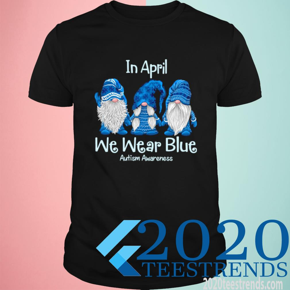 Gnomes In April We Wear Blue Autism Awareness Shirt