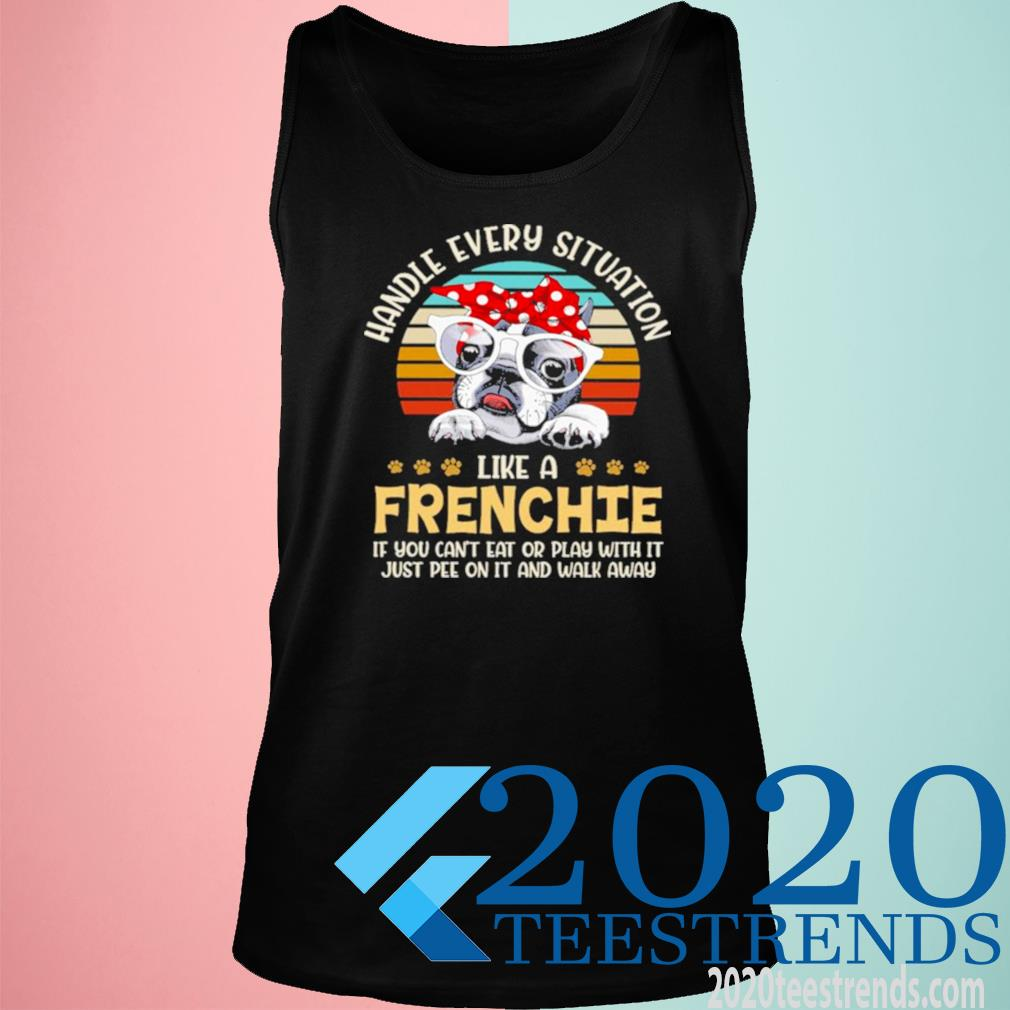 Handle Every Situation Like A Frenchie Bulldog Vintage Shirt tank top