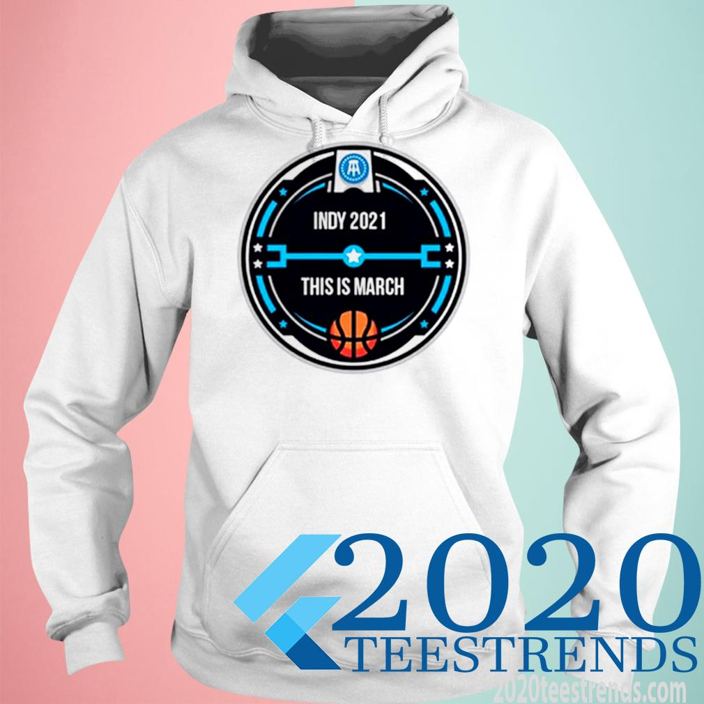 Indy 2021 This Is March Pocket Shirt hoodie