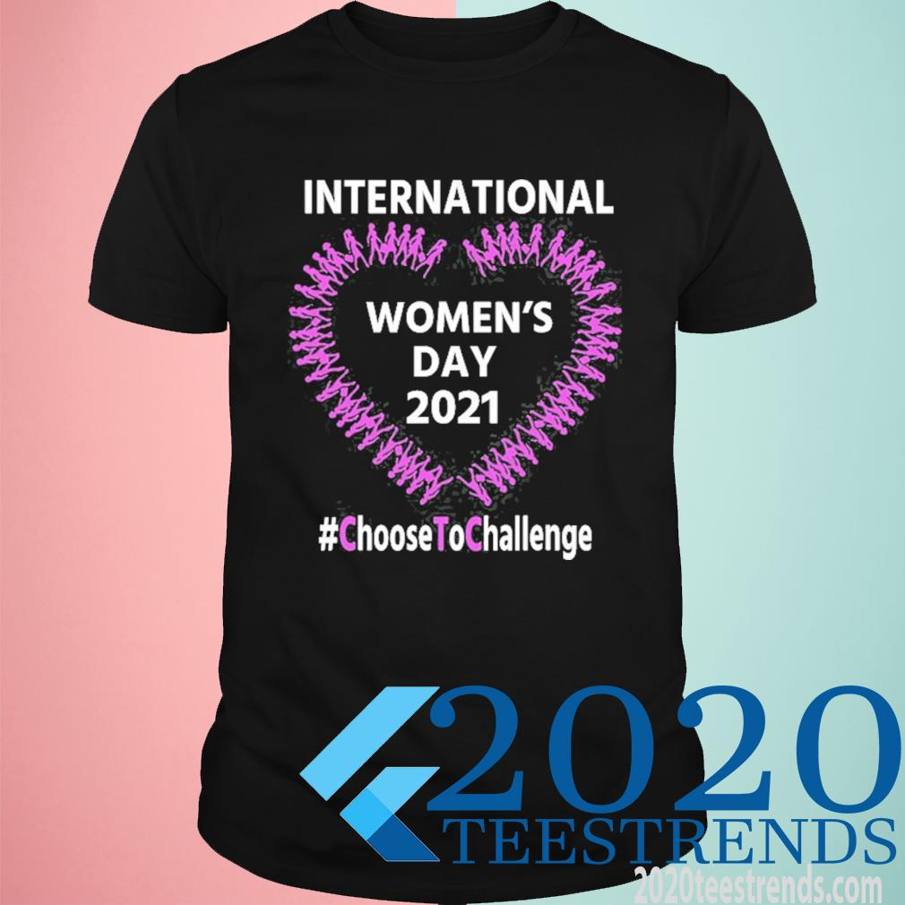 International Womens Day 2021 Choose To Challenge Shirt