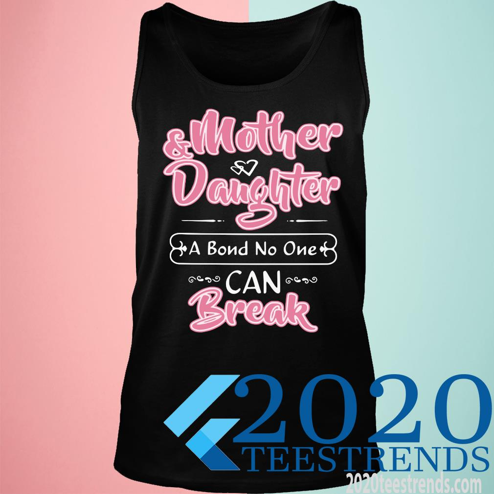 Mother Daughter I Bond No One Can Break Shirt tank top