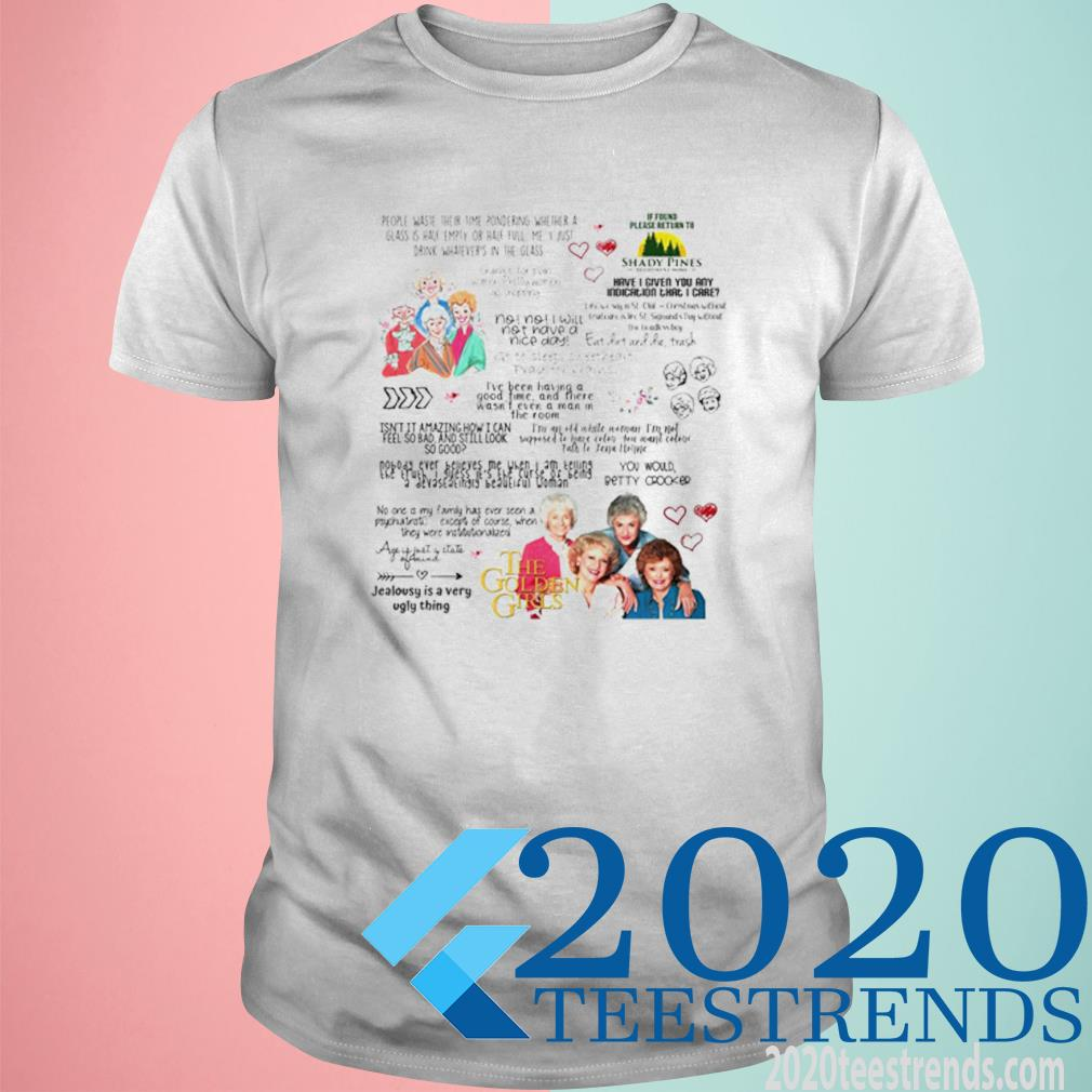 People Waste Their Time Pondering Whether A Glass Is Half Empty Of Half Full The Golden Girls Shirt