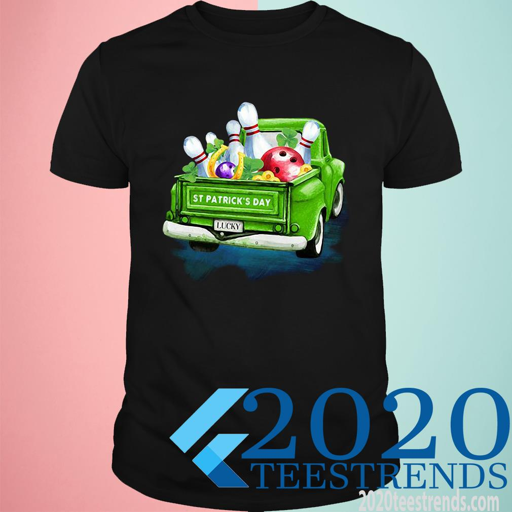 St Patrick's Day Lucky Car And Bowling Funny Shirt