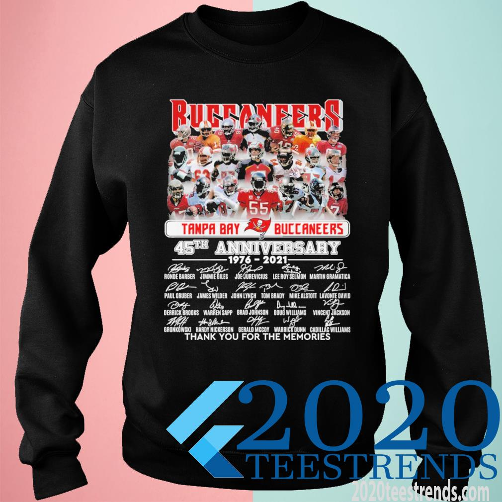Tame Bay Buccaneers 45th Anniversary 1976 2021 Signatures Thank You For The Memories Shirt sweatshirt