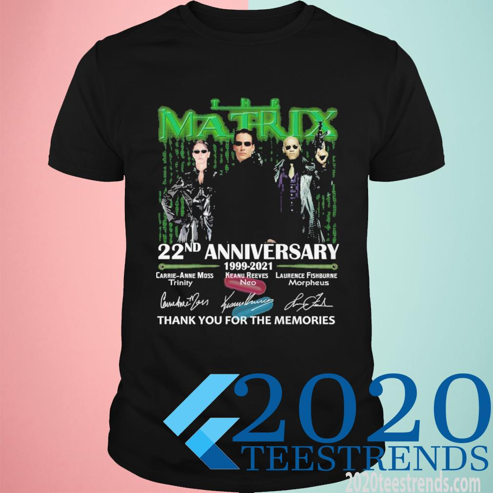 The Matrix 20nd Anniversary 1999 2021 Signatures Thank You For The Memories Shirt