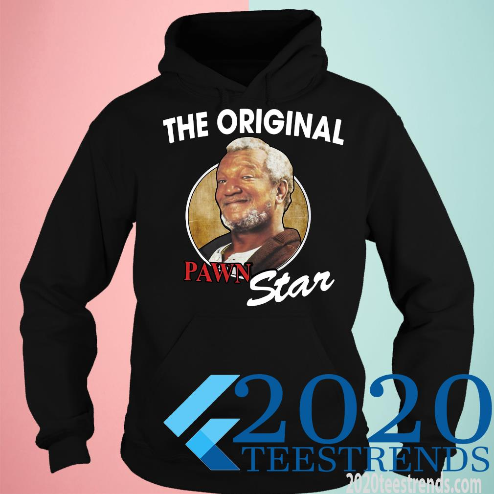 The Original Pawn Star Shirt hoodie