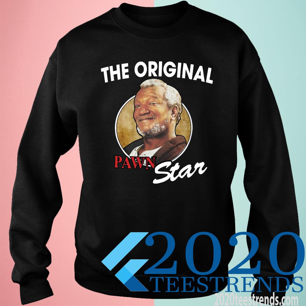 The Original Pawn Star Shirt sweatshirt