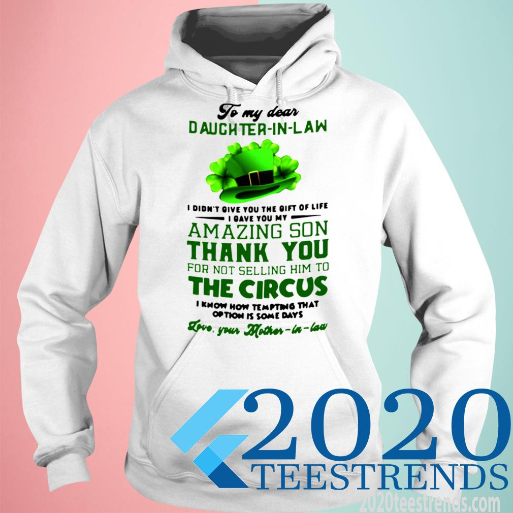 To My Dear Daughter In Law I Didn't You The Gift Of Life I Gave You My Amazing Son Thank You Shirt hoodie