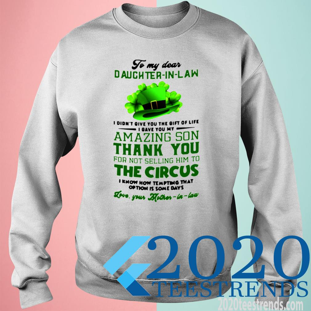 To My Dear Daughter In Law I Didn't You The Gift Of Life I Gave You My Amazing Son Thank You Shirt sweatshirt