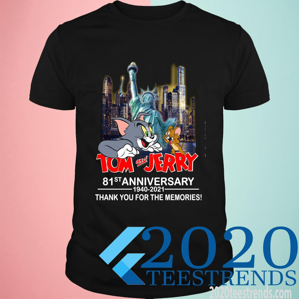 Tom And Jerry 81st Anniversary 1940 2021 Thank You For The Memories Funny Shirt