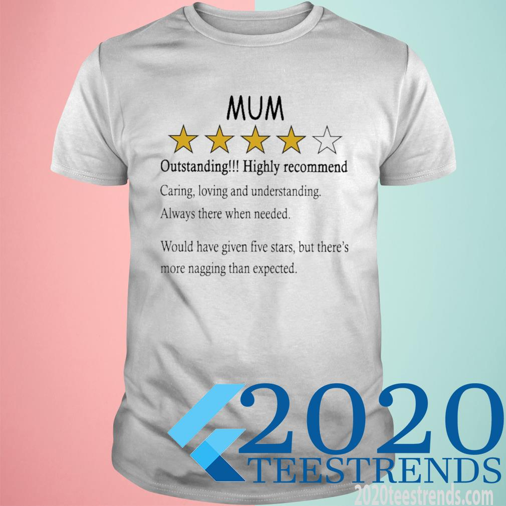 Mum Outstanding Highly Recommend Shirt