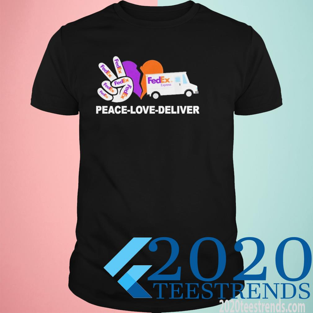 Peace love deliver Fedex Funny Shirt