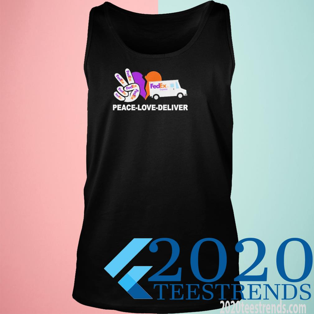 Peace love deliver Fedex Funny Shirt tank top
