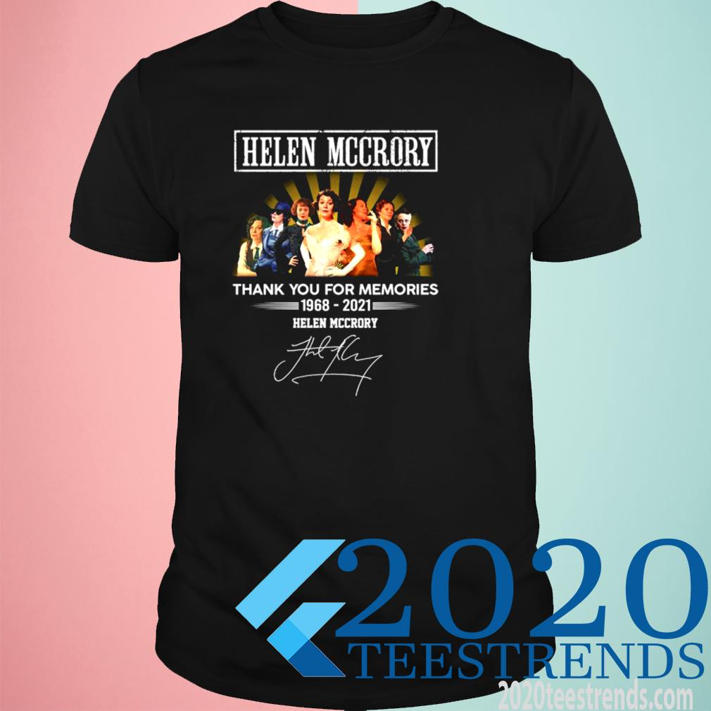 The Helen Mccrory 1968 2021 Signature Thank You For The Memories Shirt