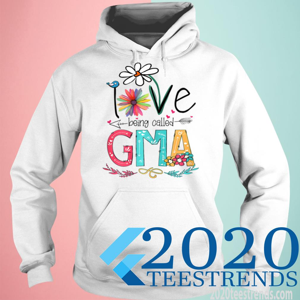 Women's I Love Being Called Gma Sunflower Mother's Day Gift Shirt hoodie