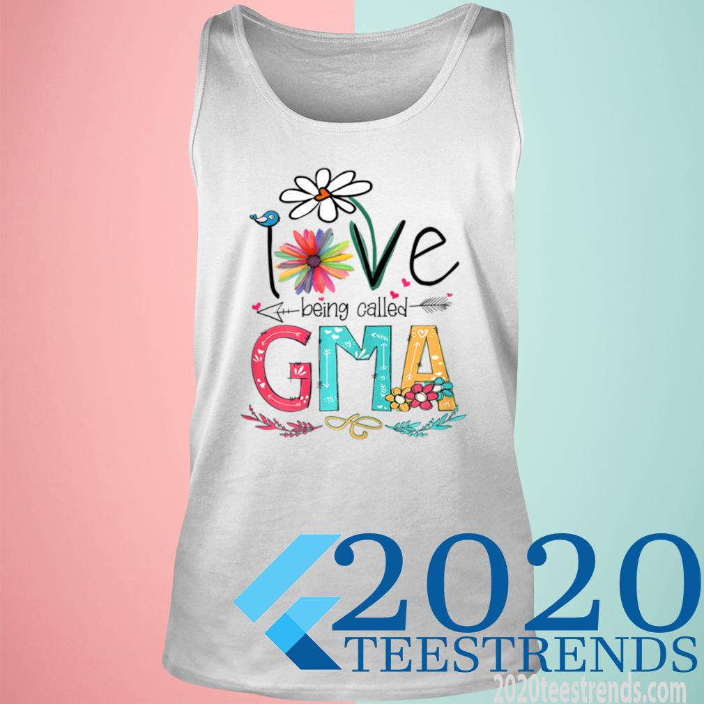 Women's I Love Being Called Gma Sunflower Mother's Day Gift Shirt tank top