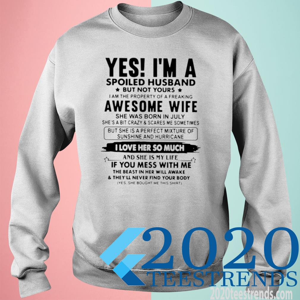 Yes I'm A Spoiled Husband But Not Yours I Am The Property Of A Freaking Awesome Wife Shirt sweatshirt