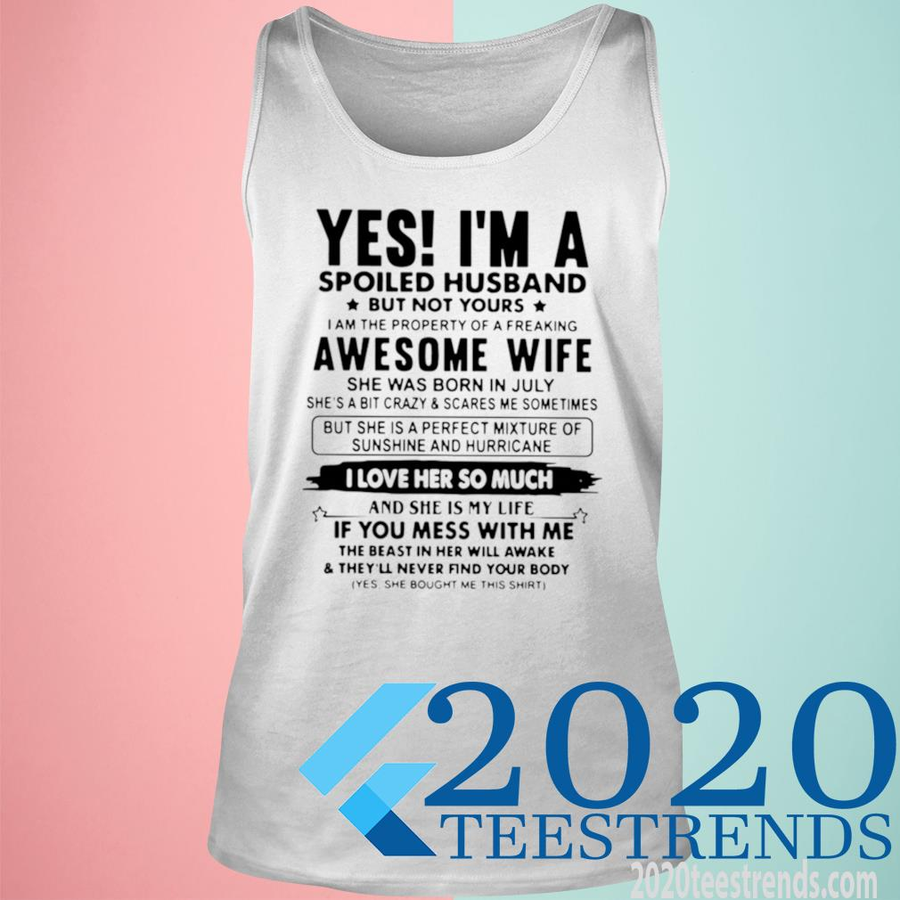 Yes I'm A Spoiled Husband But Not Yours I Am The Property Of A Freaking Awesome Wife Shirt tank top