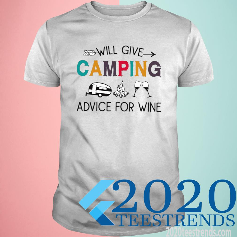 Will Give Camping Advice For Wine Shirt
