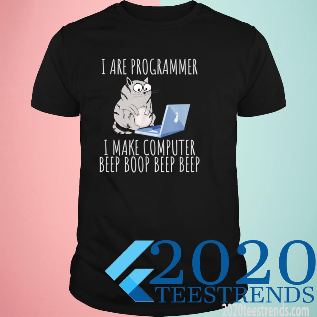 I Are Computer Beep Boop Mad Looking Cat Developer Science Shirt