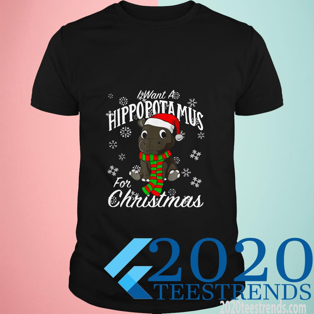 I Want A Hippopotamus For Christmas Shirt Xmas Hippo Shirt