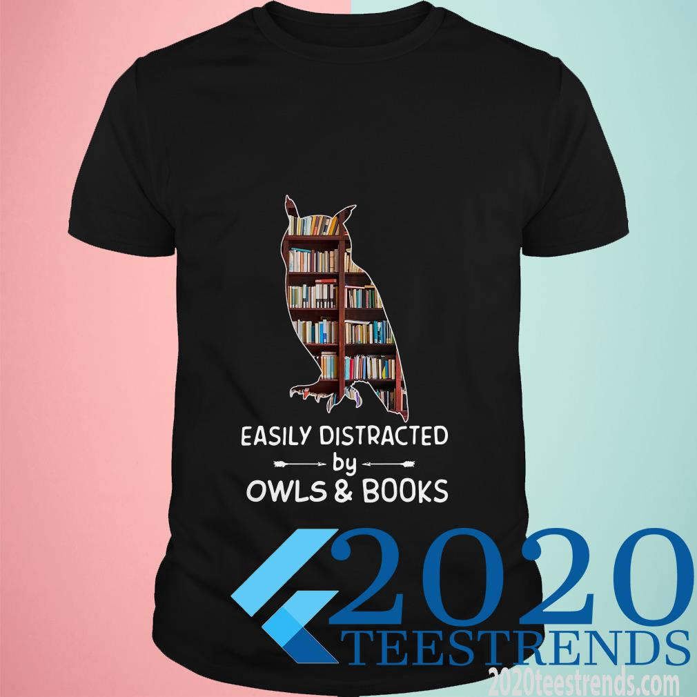 Easily Distracted By Owls And Books Shirt