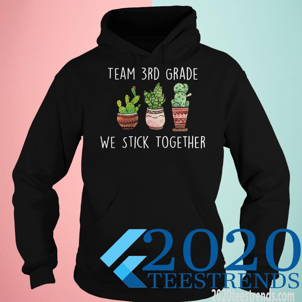 We Stick Together Team 3rd Grade First Day Of School Shirt