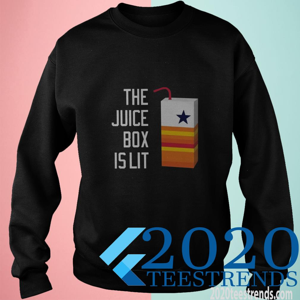 The Juice Box Is Lit SweatShirt