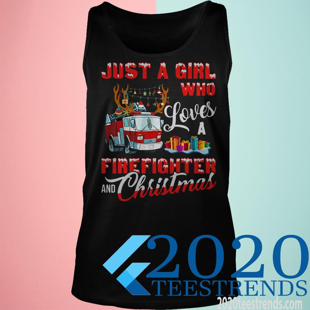 Just A Girl Who Loves Her Firefighter And Christmas Gift Shirt