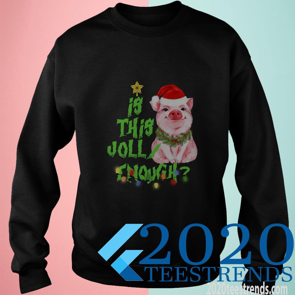 Pig Is Santa This Jolly Enough Christmas SweatShirt