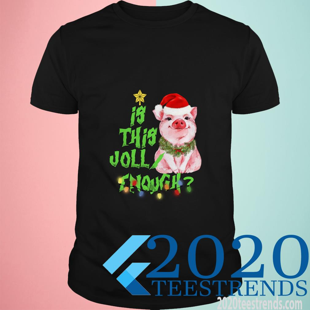 Pig Is Santa This Jolly Enough Christmas Shirt