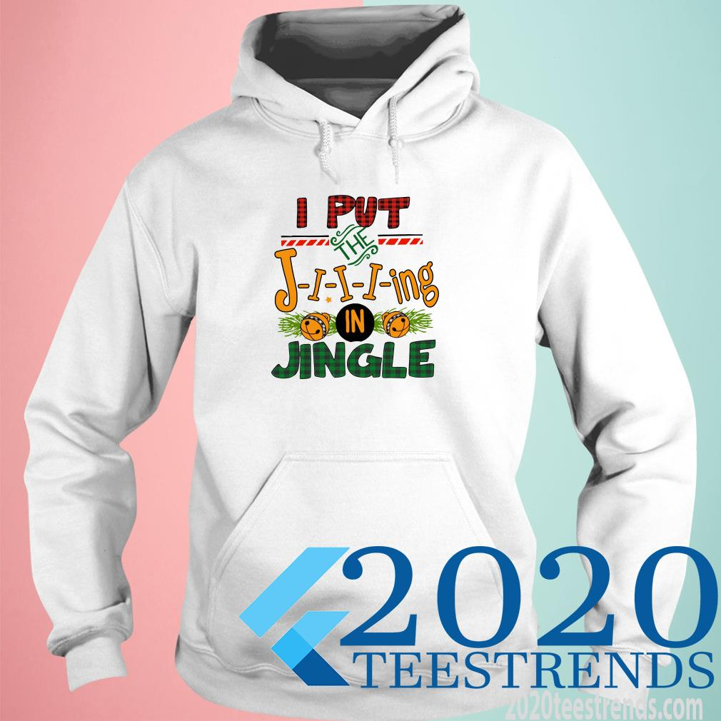 I Put The Jing In Jingle Hoodies