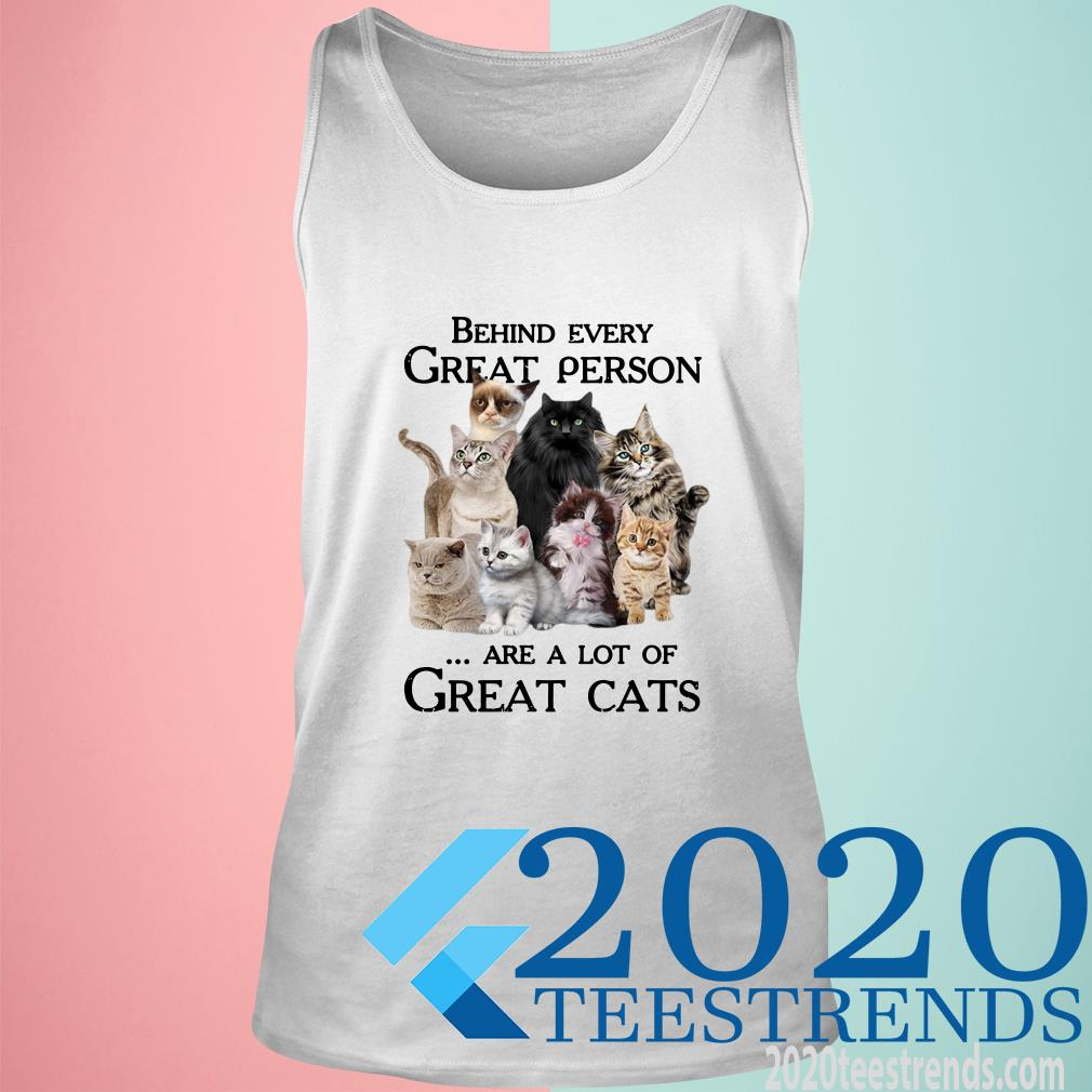 Behind Every Great Person Are A Lot Of Great Cats Tanktop