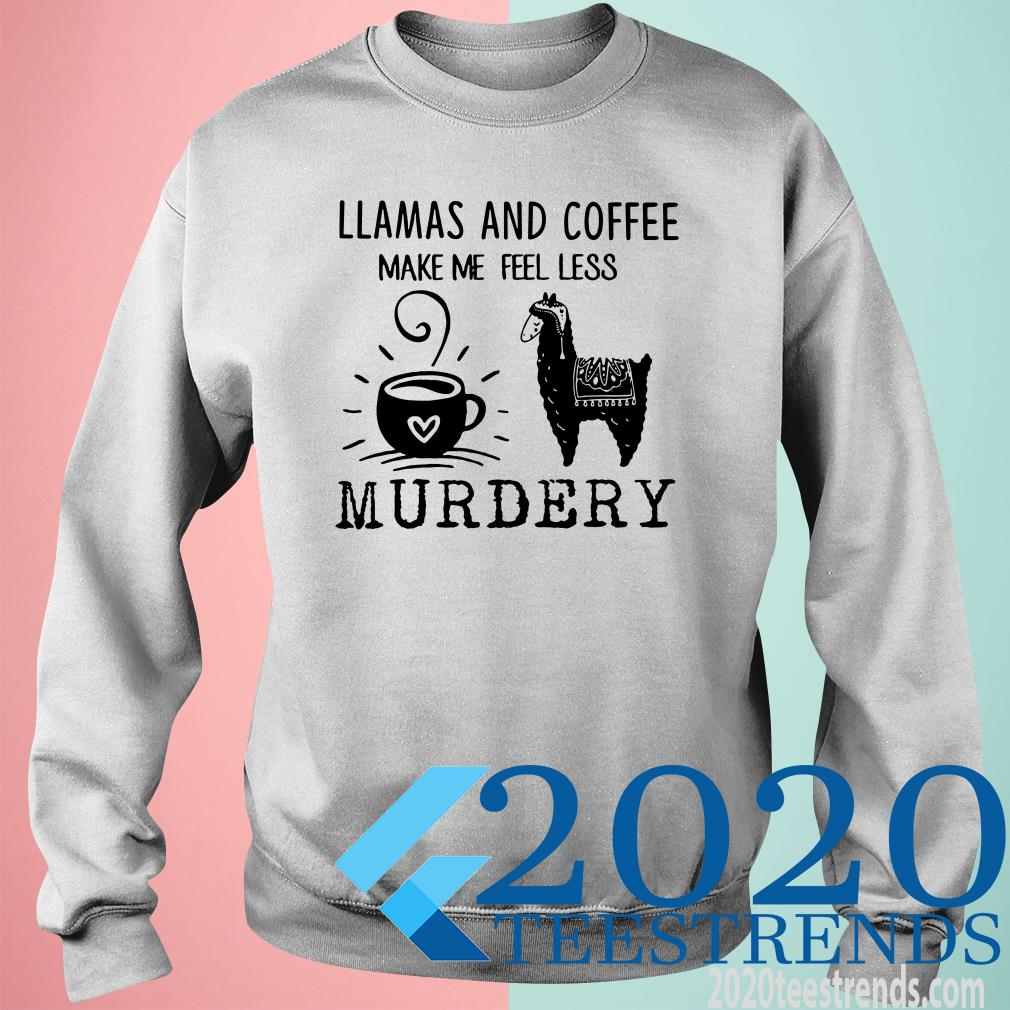Llamas And Coffee Make Me Feel Less Murdery Shirt Classic SweatShirt