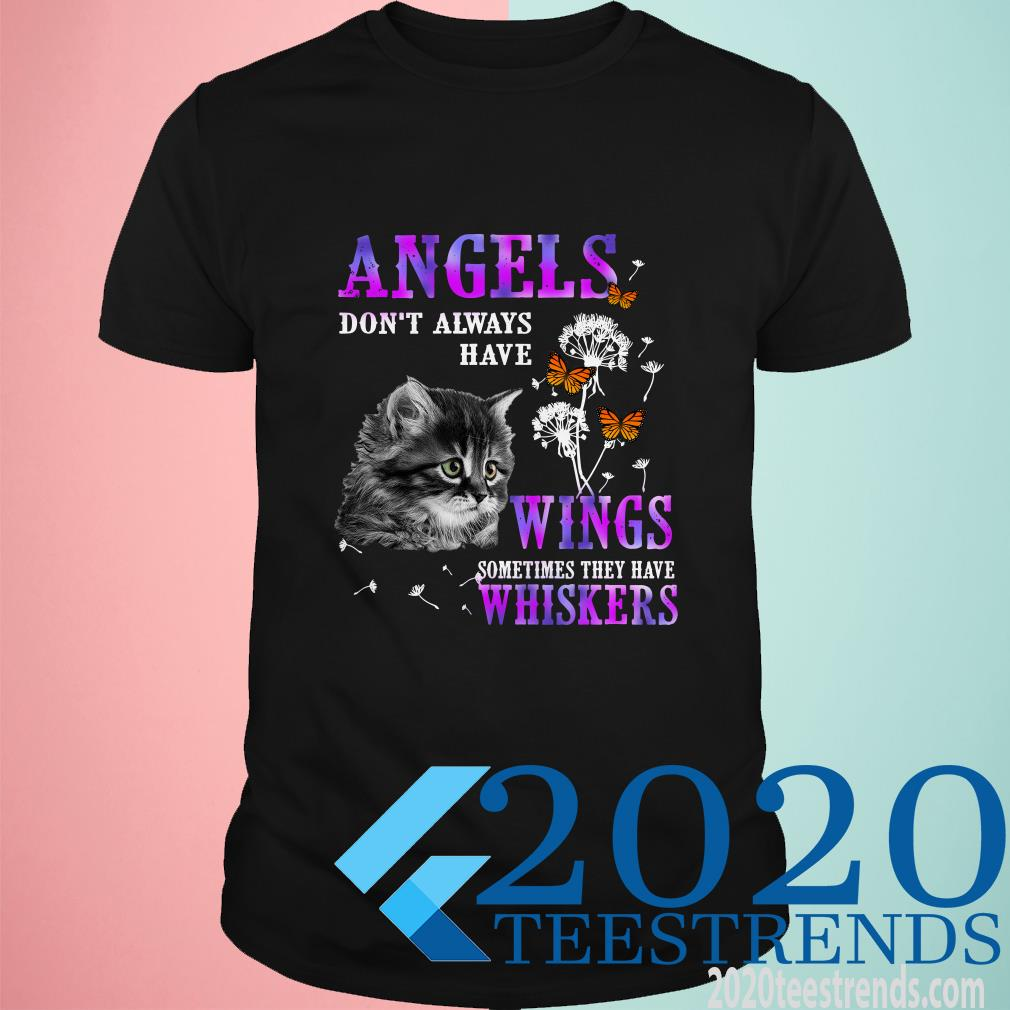 Angels Dont Always Have Wings Soemtimes They Have Whiskers Cat Shirt