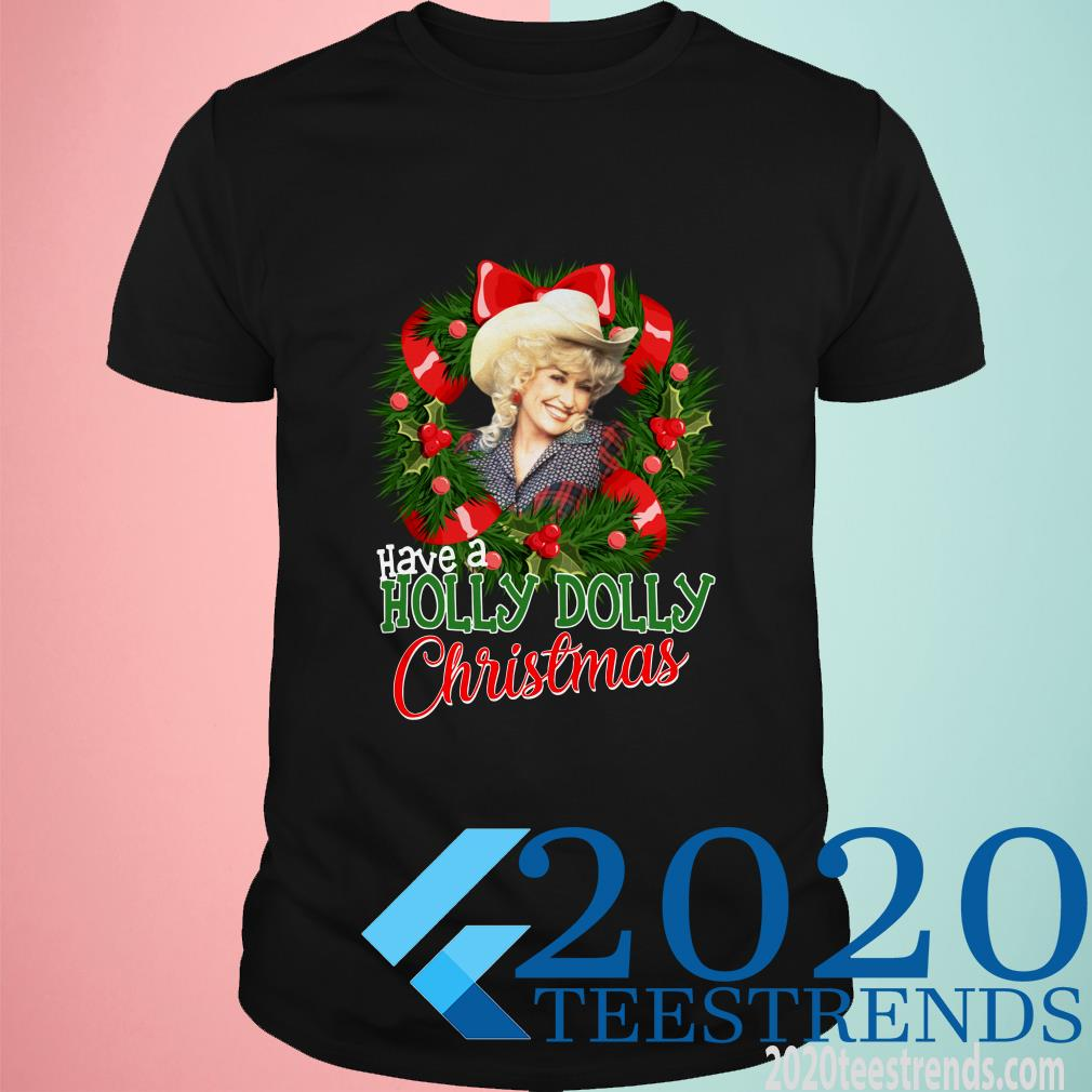 Have A Holly Christmas Shirt