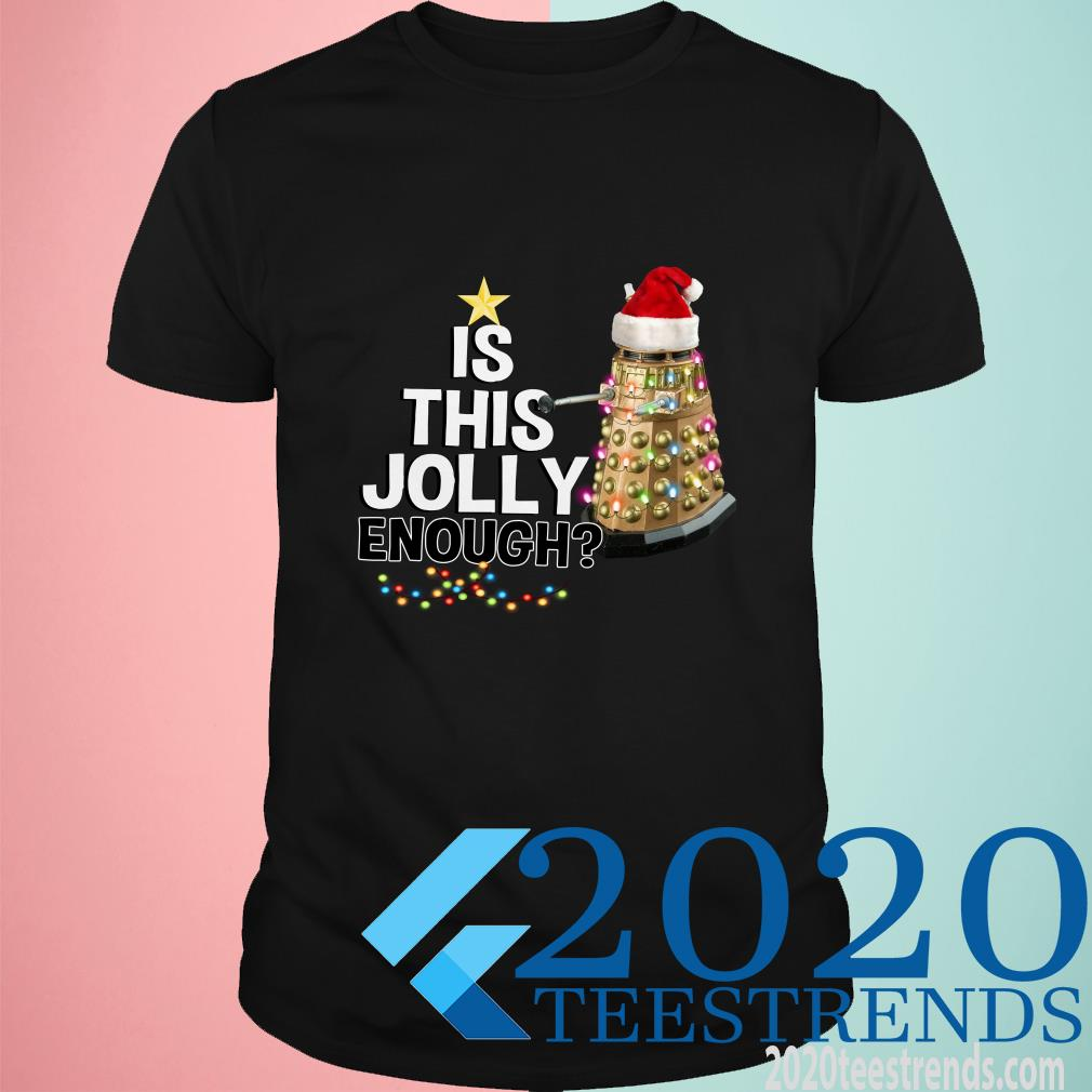 Doctor Who Dalek Robot Is This Jolly Enough Christmas Shirt