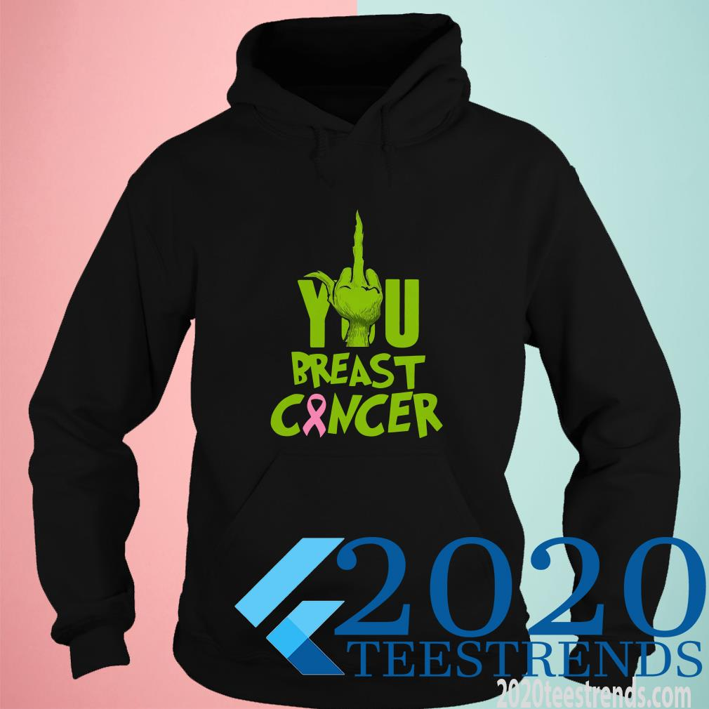 Grinch Fuck You Breast Cancer Hoodies