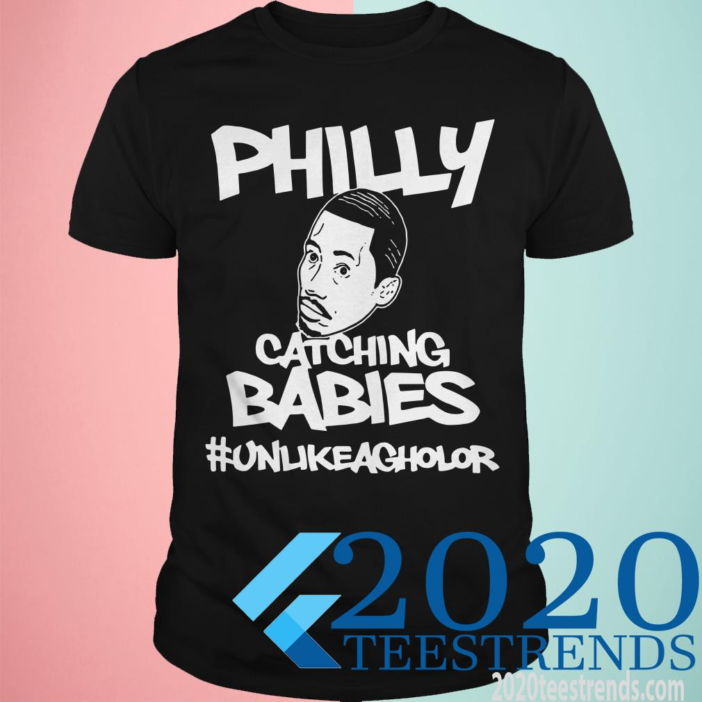 Philly Catching Babies Unlike Agholor T-Shirt