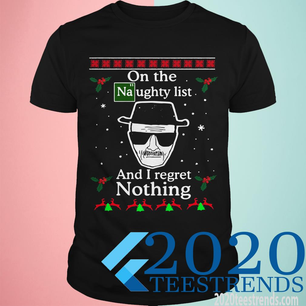 On The Naughty List And I Regret Nothing Breaking Dad Ugly Christmas Sweater